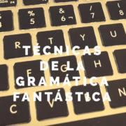 Post-Tecnicas-de-la-gramatica-fantastica